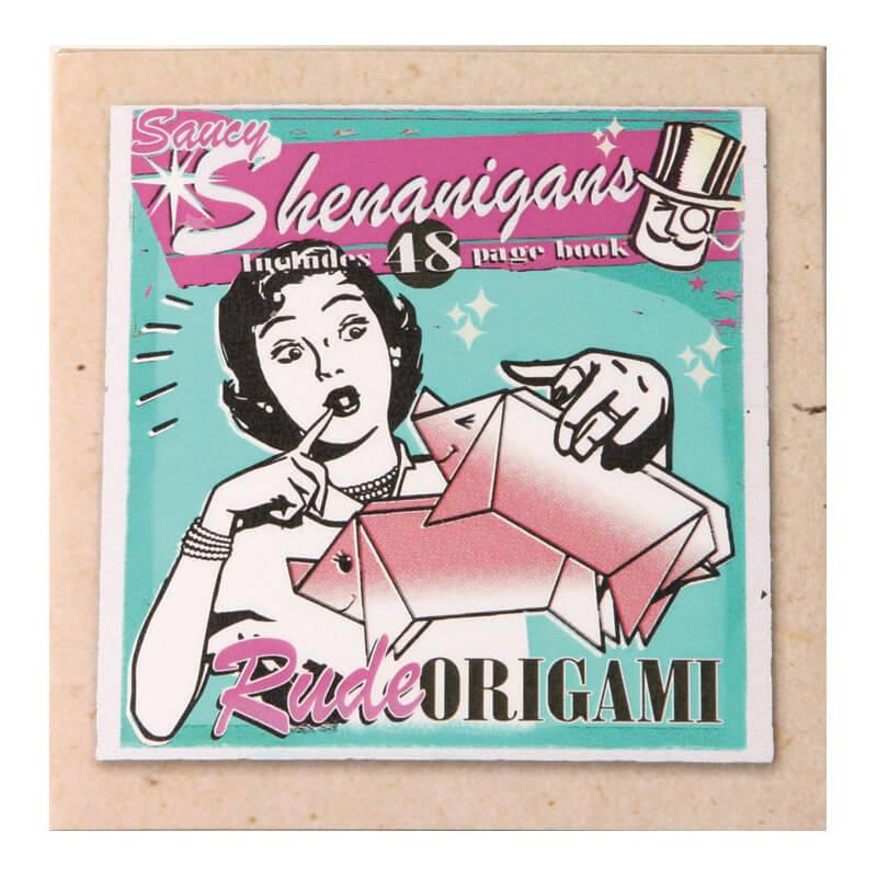 Shenanigans Rude Origami