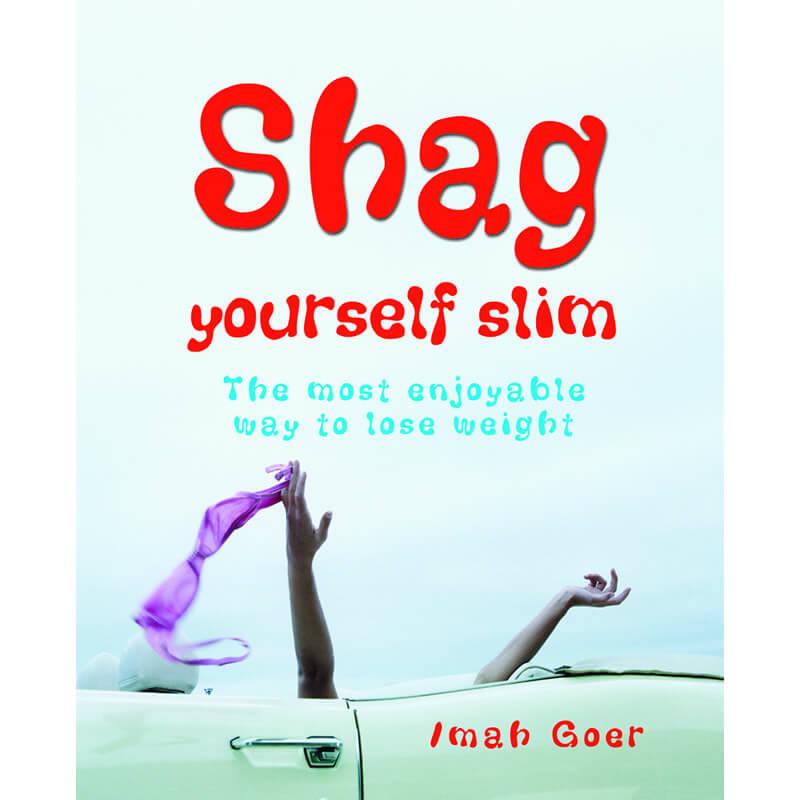 Shag Yourself Thin