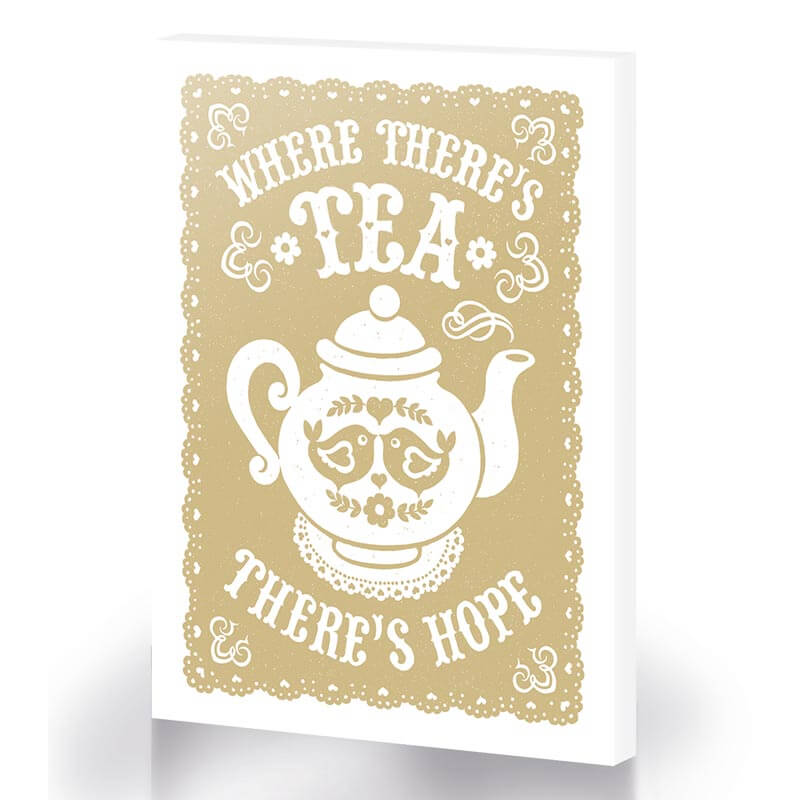 Where There's Tea, There's Hope Canvas