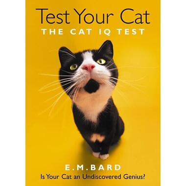 Test Your Cat : Genius Edition: Confirm Your Cat's Undiscovered Genius!