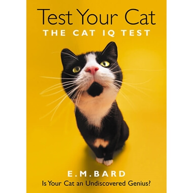 Test Your Cat : Genius Edition: Confirm Your Cat's Undiscovered Genius!