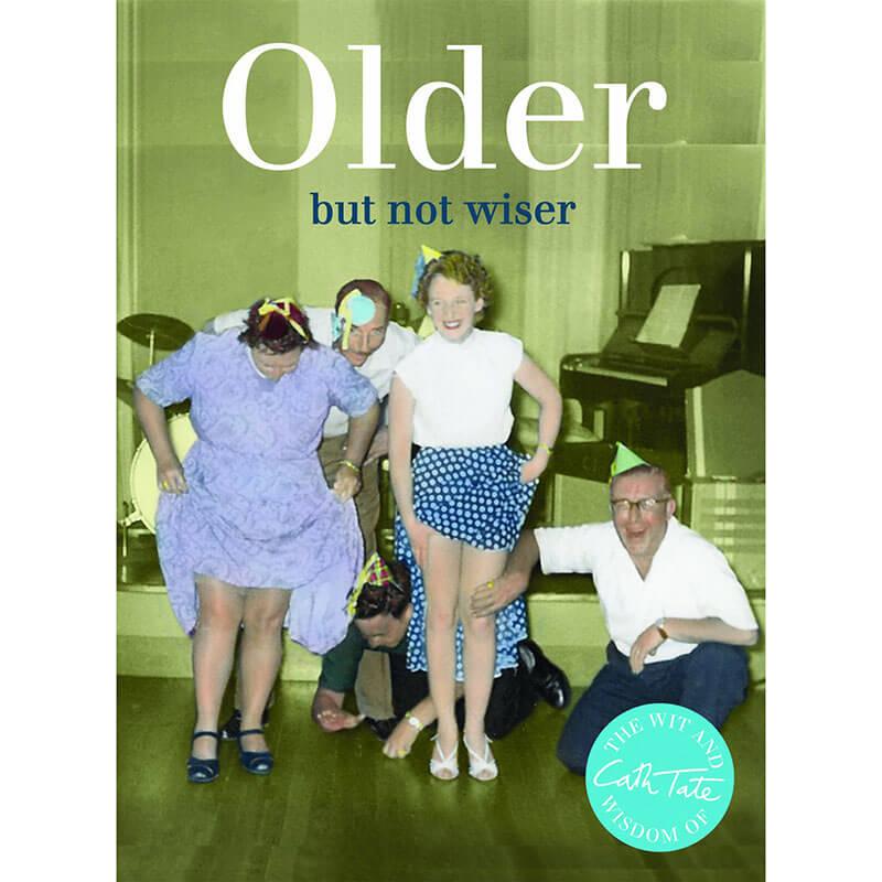 Older: But Not Wiser