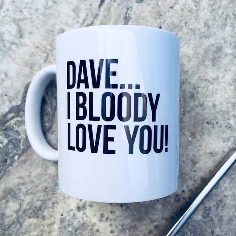 Personalised I Bloody Love You Mug