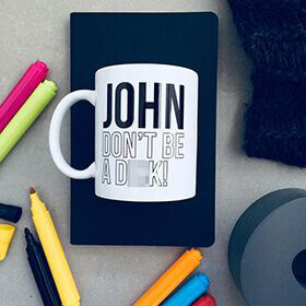 Personalised Don't Be a D**K Colour In Mug