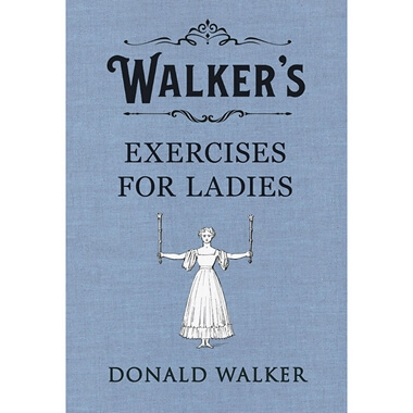 Walker's Exercises For Ladies