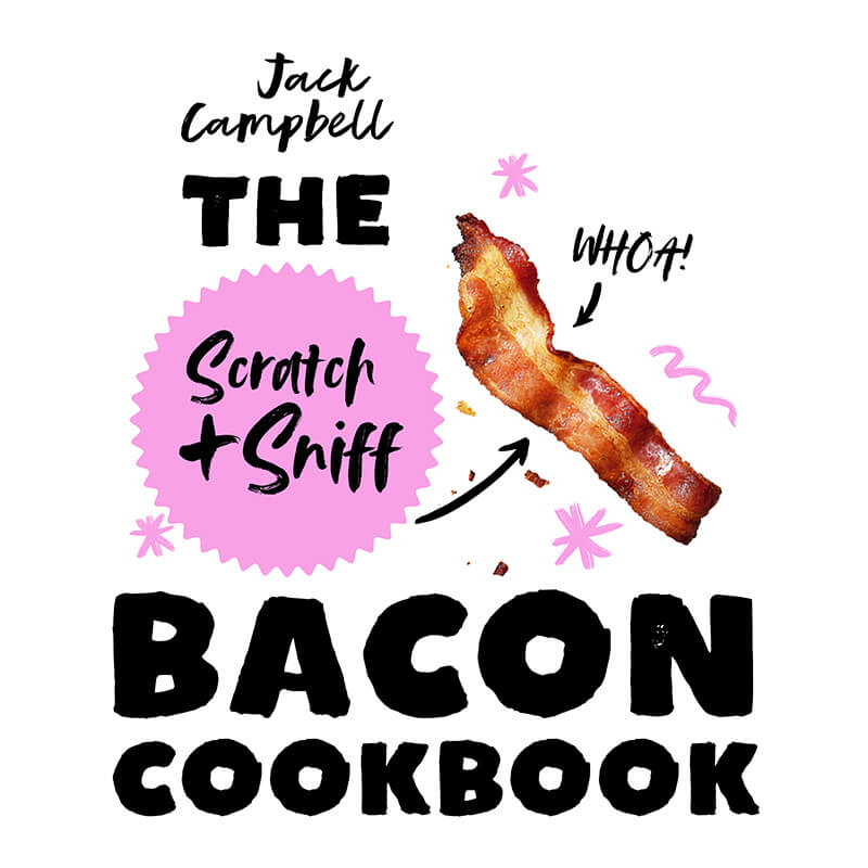 Scratch And Sniff Bacon Cookbook