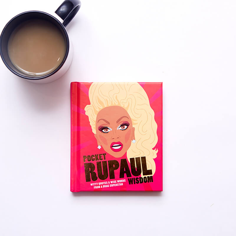 Pocket Rupaul Wisdom: Witty Quotes And Wise Words From A Drag Superstar