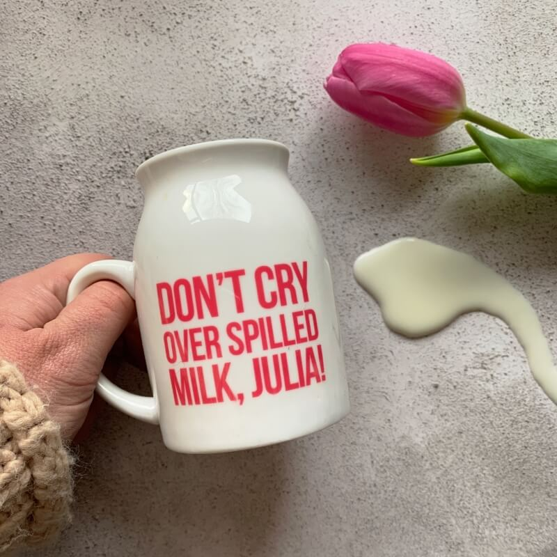 Personalised Don't Cry Over Spilled Milk Jug