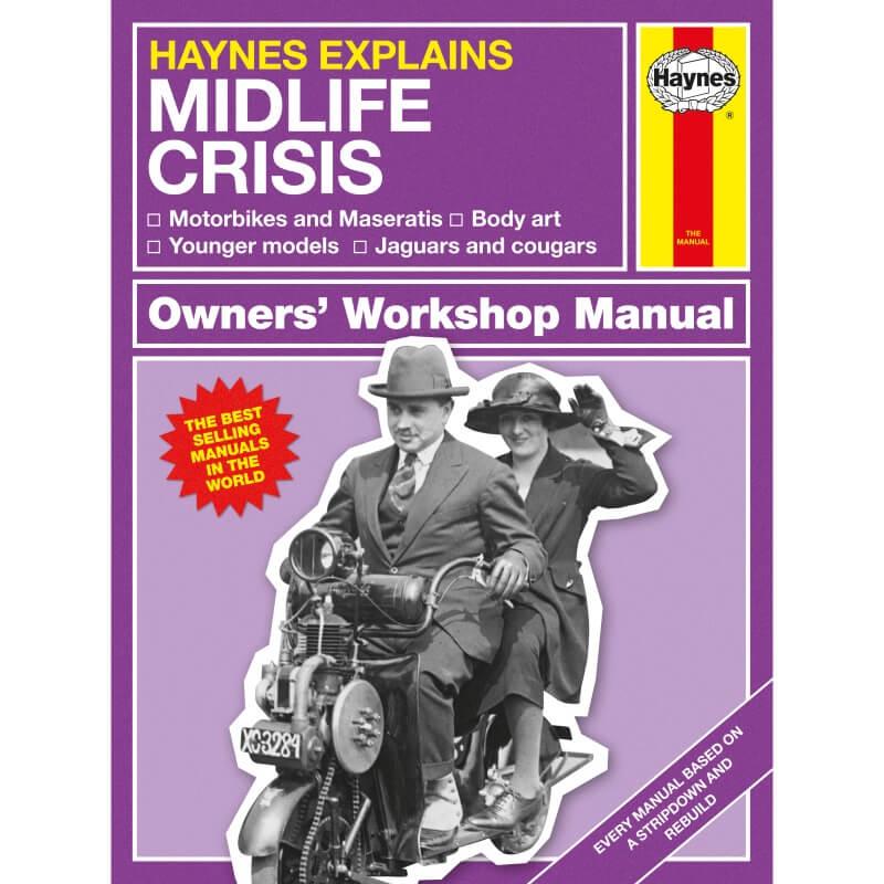Haynes Explains Mid-Life Crisis -  Owners Workshop Manual