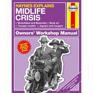 Haynes Explains Mid-Life Crisis -  Owners Workshop Manual
