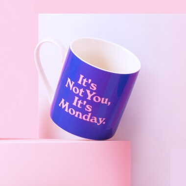 It's Not You, It's Monday Mug