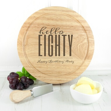 Personalised Hello Eighty Birthday Round Cheese Board