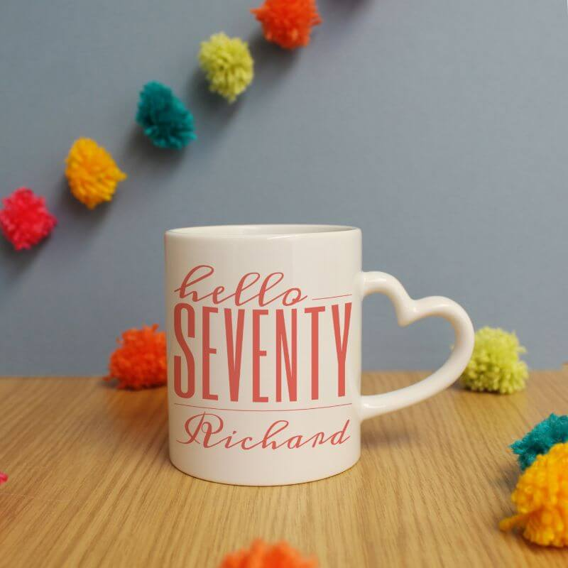 Personalised Hello Seventy Heart Handle Mug