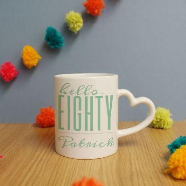 Personalised Hello Eighty Heart Handle Mug
