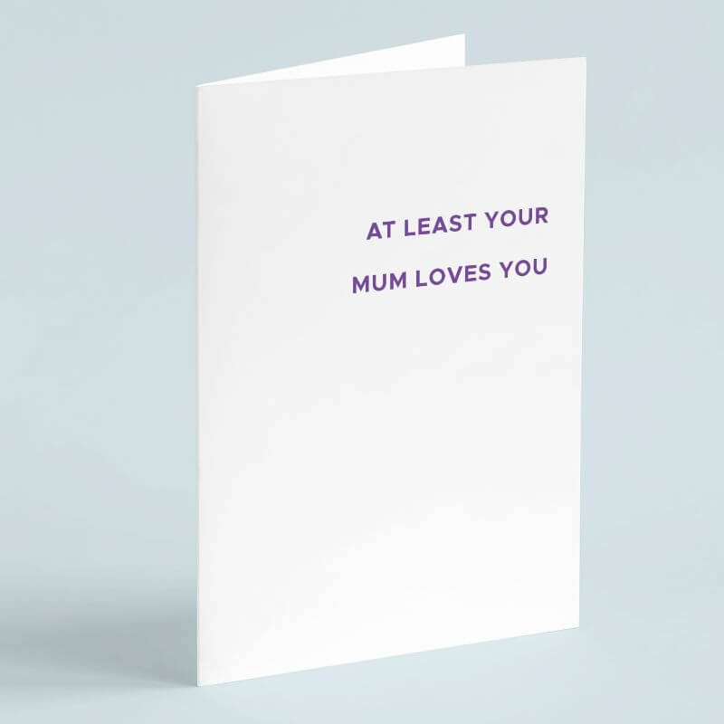 Personalised At Least Your Mum Loves You Card