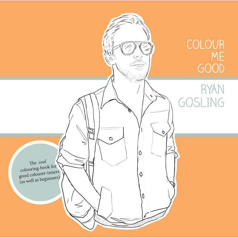 Colour Me Good - Ryan Gosling