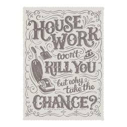 Housework Won't Kill You Canvas