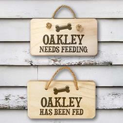 Personalised Dog Needs Feeding Wooden Sign