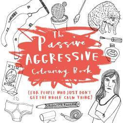The Passive Aggressive Colouring Book