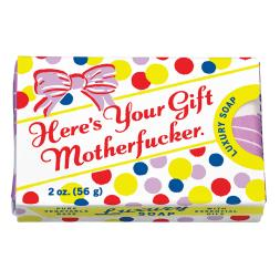 Here's Your Gift Motherf*cker Soap